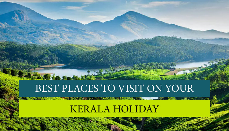 11 Best Places To Visit In Kerala Tourist Places In Kerala