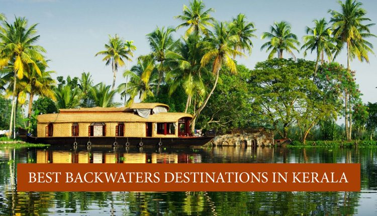 visit these Backwater places in Kerala