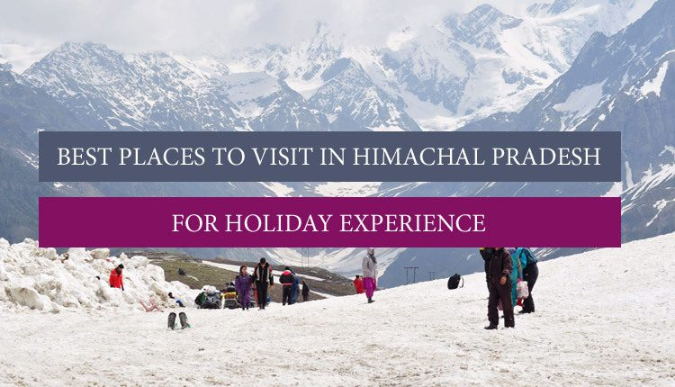 famous tourist spots in Himachal Pradesh to travel