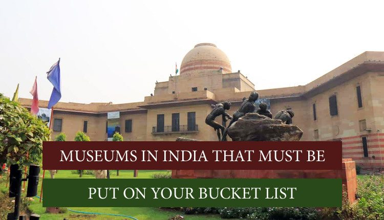 These Museums you can visit in India