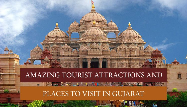 Visit these places in Gujarat