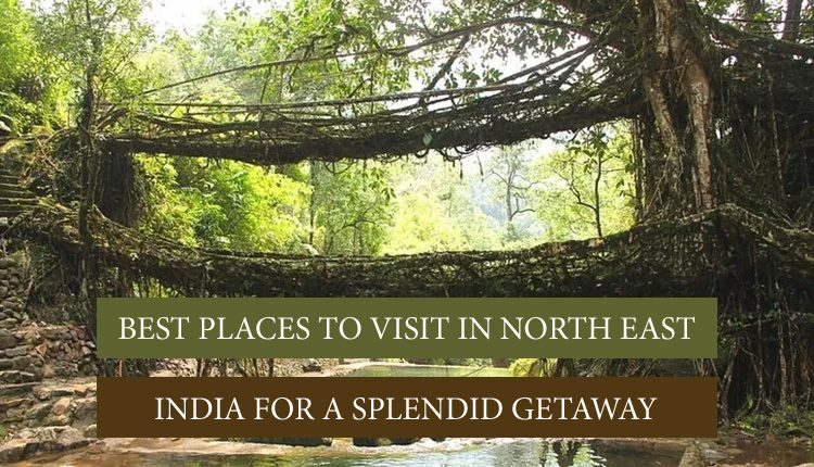 most beautiful places in North East India