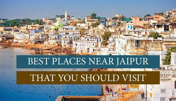 Must visit places near Jaipur