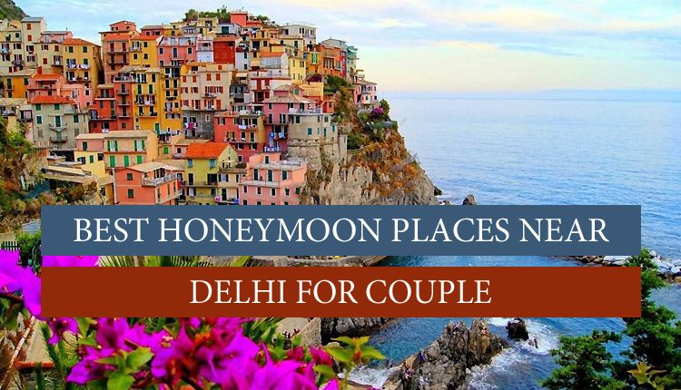Romantic places near Delhi.