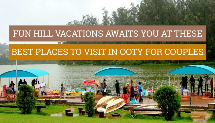 Ooty places for honeymoon