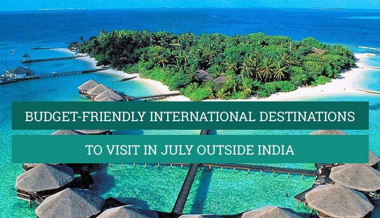 places to visit in july outside india