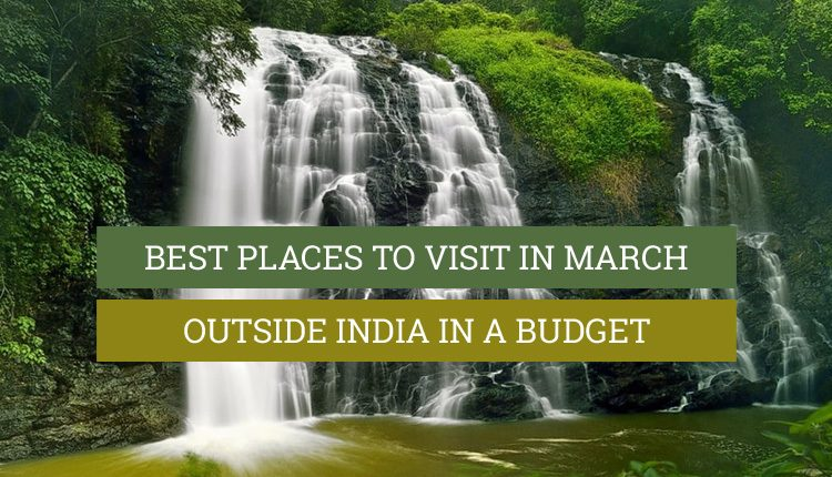 places to visit in march outside india